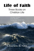 Life of Faith Three Books on Christian Life