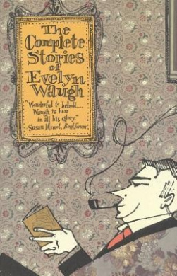Evelyn Waugh: The Complete Stories