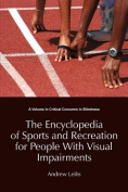 The Encyclopedia of Sports and Recreation for People with Visual Impairments