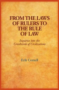 From the Laws of Rulers to the Rule of Law
