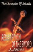 Redemption Of The Sword - The Chronicles Of Arkadia Book 2