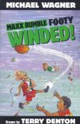 Maxx Rumble Footy 7: Winded!