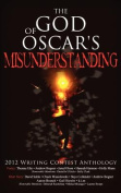 The God of Oscar's Misunderstanding and Other Stories and Poems