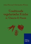 Traditionelle Vegetarische K Che in Theorie Und Praxis [GER]