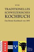 Traditionelles Schweizerisches Kochbuch [GER]