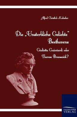 """Die """"Unsterbliche Geliebte"""" Beethovens"""