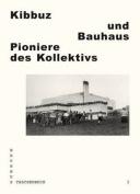 Kibbuz Und Bauhaus [GER]