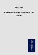 Huckleberry Finns Abenteuer Und Fahrten [GER]