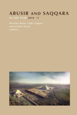 Abusir and Saqqara in the Year 2010: Volume 1 & 2