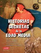 Historias Secretas de la Edad Media = Secret Stories of the Middle Ages [Spanish]