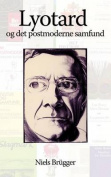 Lyotard Og Det Postmoderne Samfund [DAN]