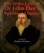 Key to the Latin of Dr John Dee's Spiritual Diaries