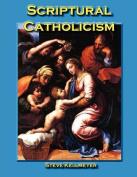 Scriptural Catholicism