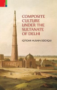 Composite Culture Under the Sultanate of Delhi