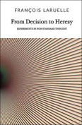 From Decision to Heresy