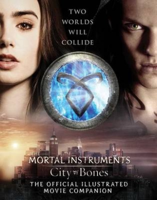 City of Bones: The Official Illustrated Movie Companion (Mortal Instruments)