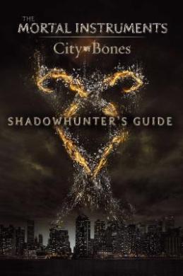 Shadowhunter's Guide: City of Bones (Mortal Instruments)