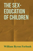 The Sex-Education of Children