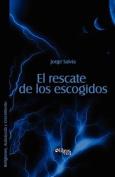 El Rescate De Los Escogidos. Mirad Que Nadie Os Engane [Spanish]