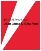 Parallel Practices - Joan Jonas & Gina Pane