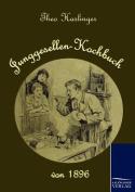 Junggesellen-Kochbuch Von 1896 [GER]