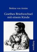 Goethes Briefwechsel Mit Einem Kinde [GER]