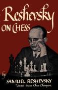 Reshevsky on Chess