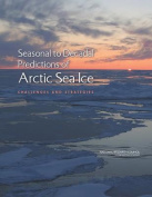 Seasonal to Decadal Predictions of Arctic Sea Ice