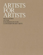 Artists for Artists - 50 Years of the Foundation for Contemporary Arts