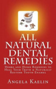 All Natural Dental Remedies