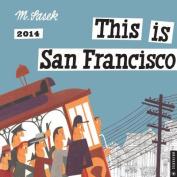This is San Francisco 2014 Wall Calendar