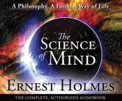 The Science of Mind Unabridged CD [Audio]