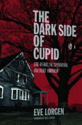 The Dark Side of Cupid