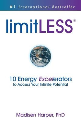 Limitless - 10 Energy Excelerators to Access Your Infinite Potential
