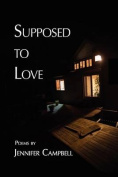 Supposed to Love