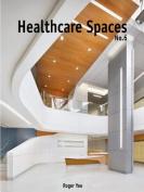 Healthcare Spaces No. 6
