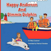 Happy Anderson and Dimmy Dolphin