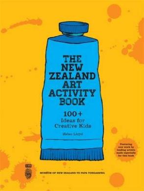 The New Zealand Art Activity Book: 100+ Ideas for Creative Kids
