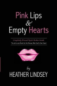 Pink Lips & Empty Hearts