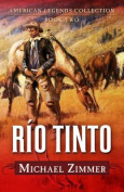 R O Tinto: A Western Story