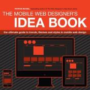 The Mobile Web Designer's Idea Book