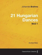21 Hungarian Dances - For Solo Piano Woo 1