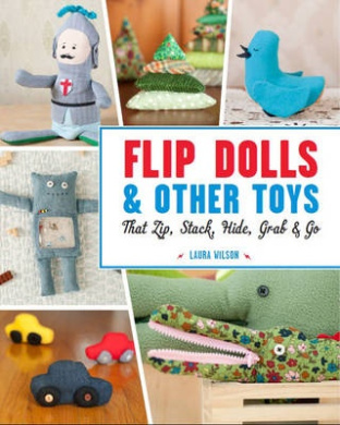 Flip Dolls and Other Toys That Zip, Stack, Hide, Grab, and Go