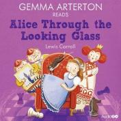 Gemma Arterton Reads Alice Through the Looking-Glass  [Audio]