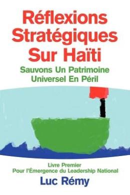R Flexions Strat Giques Sur Ha Ti: Sauvons Un Patrimoine Universel En P Ril