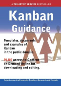 Kanban Guidance - Real World Application, Templates, Documents, and Examples of the Use of Kanban in the Public Domain. Plus Free Access to Membership