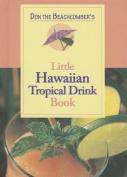 Don the Beachcomber's Little Hawaii Tropical Drinks Cookbook
