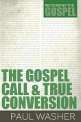 The Gospel Call and True Conversion