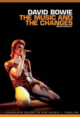 David Bowie: The Music and the Changes: Complete Guide to the Music of