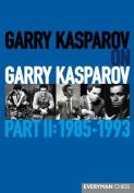 Garry Kasparov on Garry Kasparov, Part 2